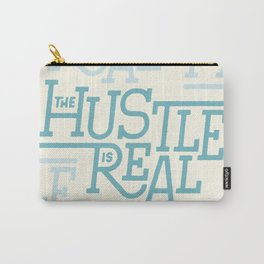 The Hustle is Real Carry-All Pouch