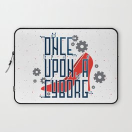 Once Upon a Cyborg Laptop Sleeve