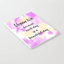 Vegan life because each day is a beautiful day - Pink Notebook