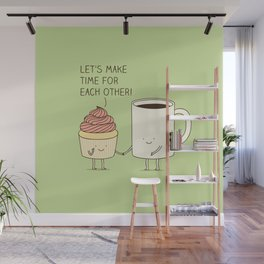 Let's make time for each other! Wall Mural