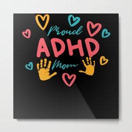 Proud ADHD Mom ADHD and Autism Awareness Day 2021 Metal Print