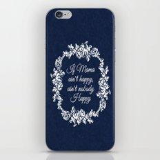 If Mama Ain't Happy iPhone & iPod Skin