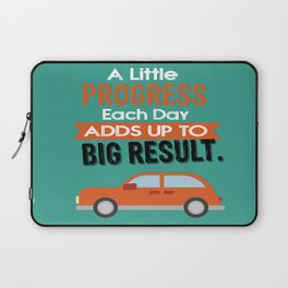 A Little Progress Each Day Adds Up To Big Result Inspirational Motivational Quote Design Laptop Sleeve