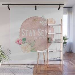 Stay Sexy Don't Get Murdered Wall Mural