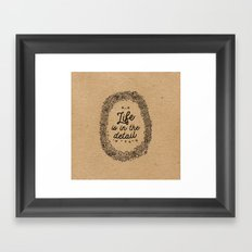 life is in the detail Framed Art Print