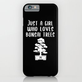 Bonsai Tree Japan Culture Woman Girl Saying Gift iPhone Case