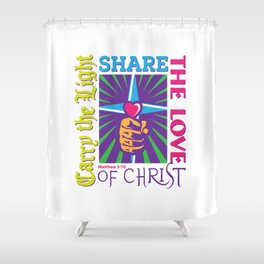 Carry the Light of Christ - White Background Shower Curtain