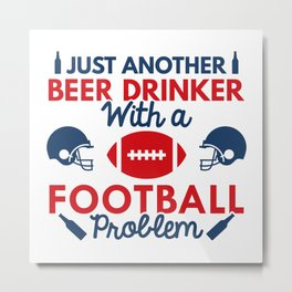 Beer Drinker Football Metal Print