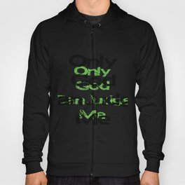 Only God Can Judge Me Hoody