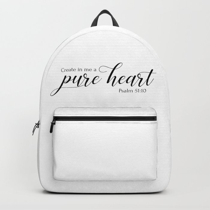 psalm 51 10 create in me a pure heart christian bible verse backpack