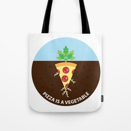Pizza is a Vegetable Tote Bag