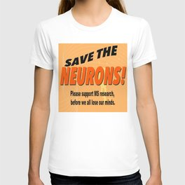 SAVE THE NEURONS! T-shirt