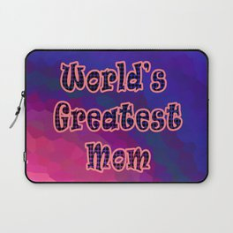 World's Greatest Mom Laptop Sleeve