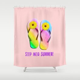 Step into Summer! Shower Curtain