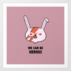WE CAN BE HEROES Art Print
