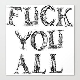 FUCK YOU ALL Canvas Print