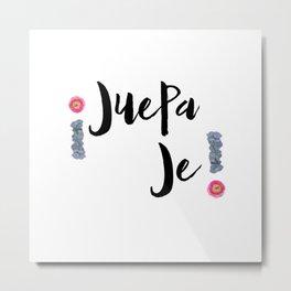 Juepa Je-- Spanish Metal Print