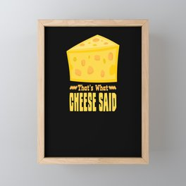 That's What Cheese Said Funny Cheese Pun graphic Framed Mini Art Print