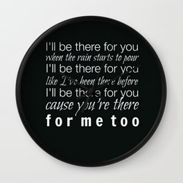 I'll be there for you Friends TV Show Theme Song Black Wall Clock