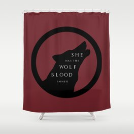 She Has The Wolf Blood Shower Curtain