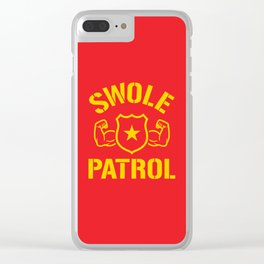 Swole Patrol Clear iPhone Case