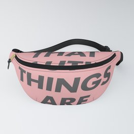 Trust That Beautiful Things Are Coming Fanny Pack