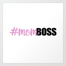 #momboss | Mom Boss Art Print