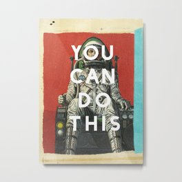 You Can Do This Metal Print