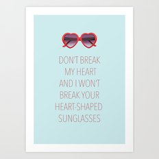 DON'T BREAK MY HEART Art Print