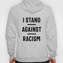 Stop Racism Now! Hoody