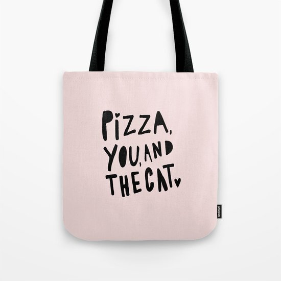 Pizza, you and the cat - pink and black - typography Tote Bag