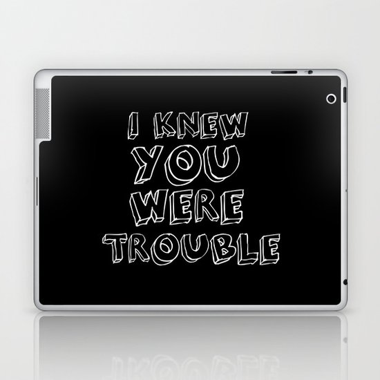 Trouble Laptop & iPad Skin