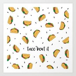 Taco 'bout it Art Print