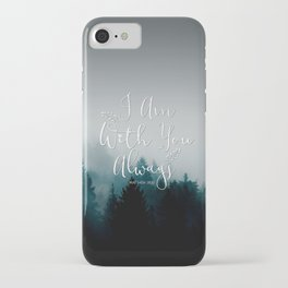 Christian Bible Verse Quote - I am with you  iPhone Case