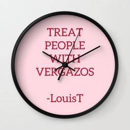 LouisT - Treat people with vergazos Wall Clock