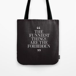 Mark Twain Quote on the funniest things in life, typography, illustration, for laughing, happy life Tote Bag