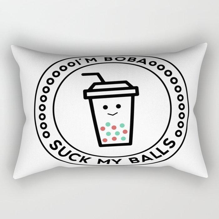 I'm boba, suck my balls Rectangular Pillow