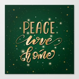 Peace, Love, Home Canvas Print