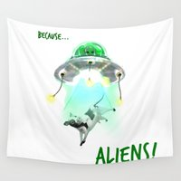 aliens Wall Tapestries featuring Because Aliens by J ō v
