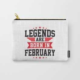 LEGENDS ARE BORN IN FEBRUARY Carry-All Pouch