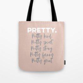 Pretty Great. Tote Bag