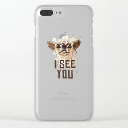 Funny Chihuahua illustration, I see you Clear iPhone Case