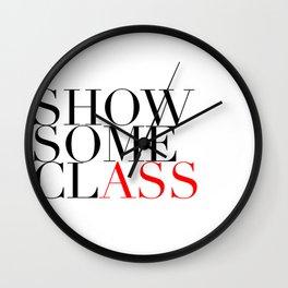 Show Some Class Wall Clock