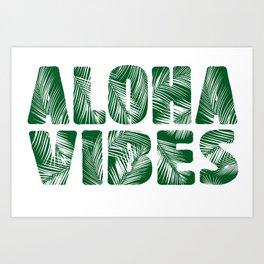 Aloha Vibes Art Print