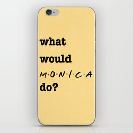 What Would MONICA Do? (1 of 7) - Watercolor iPhone Skin