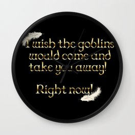 Goblins Take You Away (Black) Wall Clock
