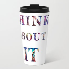Space: Think About It Travel Mug