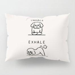 Inhale Exhale Toy Poodle Pillow Sham