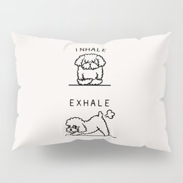 Inhale Exhale Toy Poodle Pillow Sham