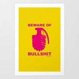 BEWARE OF BULLSHIT! Art Print